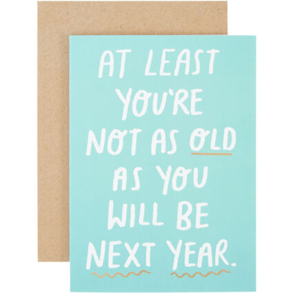 Blue Not As Old As Next Year Card